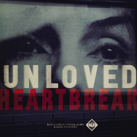 UNLOVED: HEARTBREAK