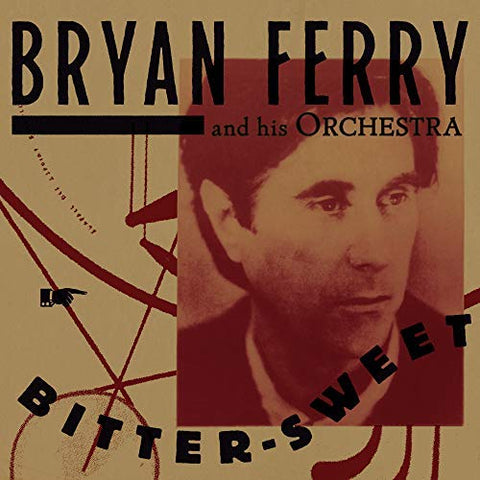 FERRY, BRYAN AND HIS ORCHESTRA: BITTER SWEET (2018) CD / LP