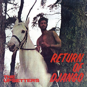 UPSETTERS , THE : RETURN OF DJANGO (1969) LP 2020 LIMITED EDITION ON ORANGE VINYL