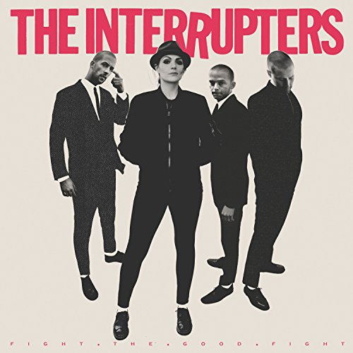 INTERRUPTERS, THE: FIGHT THE GOOD FIGHT (2018) LP