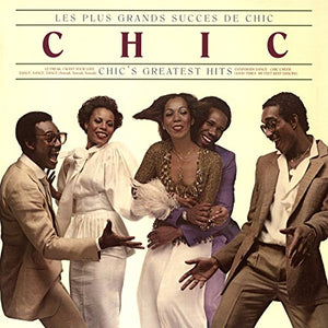 CHIC: LES PLUS GRANDS SUCCES DE CHIC = CHIC'S GREATEST HITS (2016)