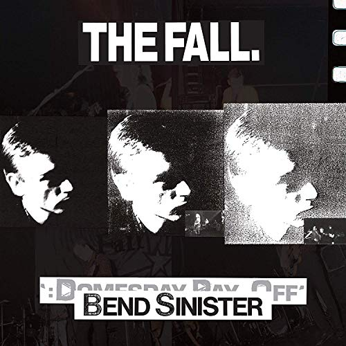 FALL, THE: BEND SINISTER / THE DOMESDAY PAY-OFF PLUS