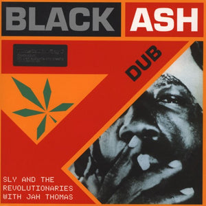 SLY & THE REVOLUTIONARIES WITH JAH THOMAS : BLACK ASH DUB (1980) LP 2017 VINYL REISSUE ON 180 GRAM