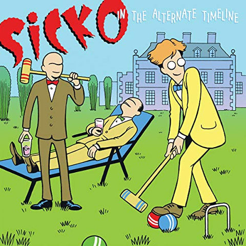 SICKO: IN THE ALTERNATE TIMELINE