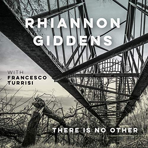 GIDDENS, RHIANNON: THERE IS NO OTHER