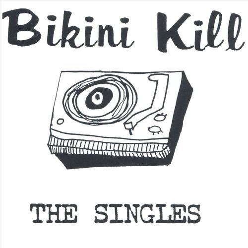 BIKINI KILL : THE SINGLES (1998) CD & LP 2019 PRESSING FIRST TIME ON VINYL