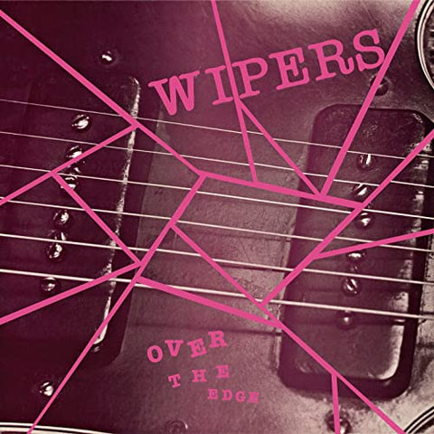 WIPERS, THE: OVER THE EDGE
