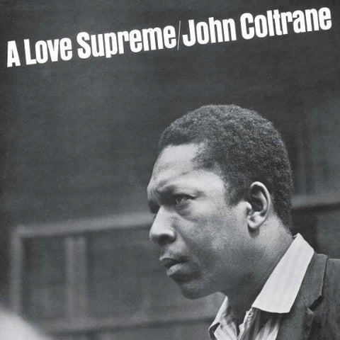 COLTRANE, JOHN: A LOVE SUPREME