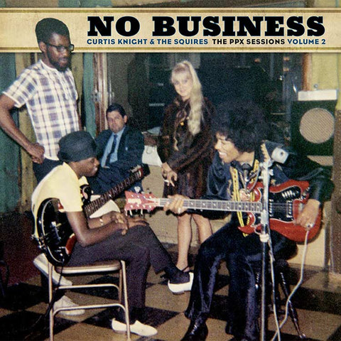 KINGHT, CURTIS & THE SQUIRES: NO BUSINESS THE PPX SESSIONS VOL 2