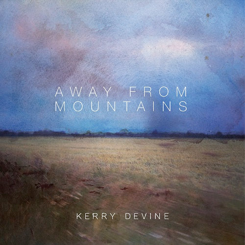DEVINE, KERRY: AWAY FROM MOUNTAINS