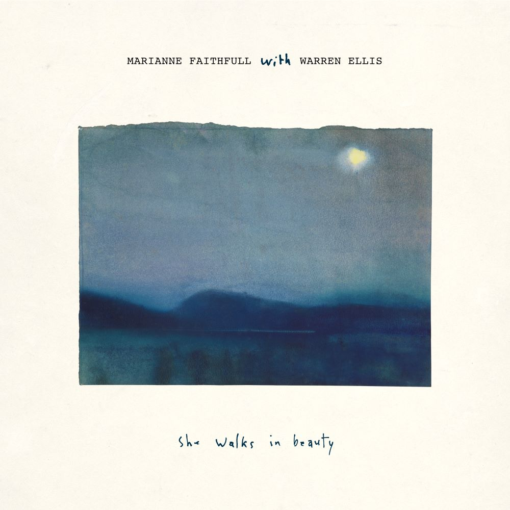 FAITHFUL, MARIANNE WITH WARREN ELLIS: SHE WALKS IN BEAUTY (2021) CD /// 2LP