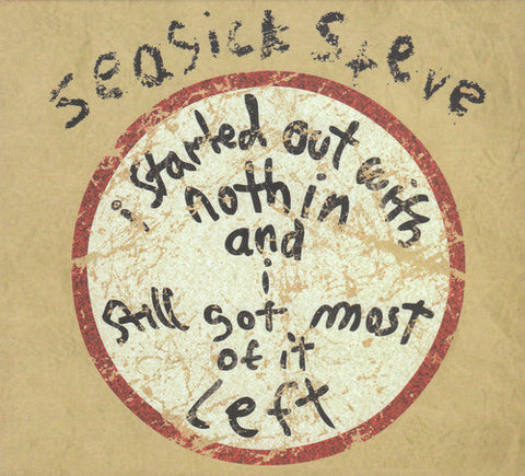 SEASICK STEVE: I STARTED OUT WITH NOTHIN' .... USED CD