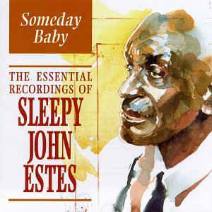 SLEEPY JOHN ESTES: SOMEDAY BABY - THE ESSENTIAL USED CD