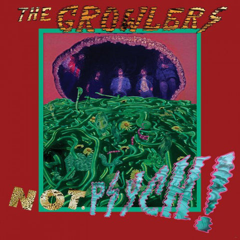 GROWLERS, THE: NOT. PSYCHE! (2013) EP