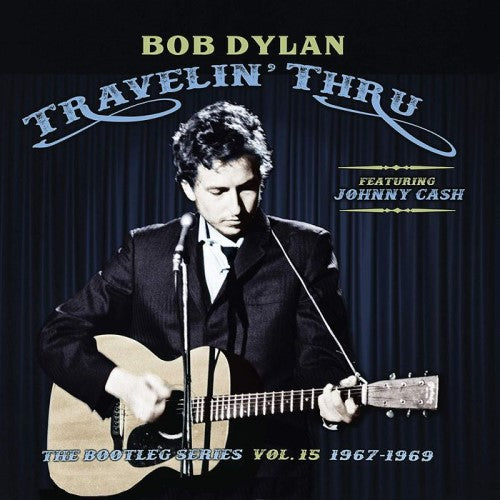 DYLAN, BOB FEATURING JOHNNY CASH : TRAVELIN' THRU, THE BOOTLEG SERIES VOL. 15 1967-1969 (2019) 3CD / 3LP DELUXE SLEEVE
