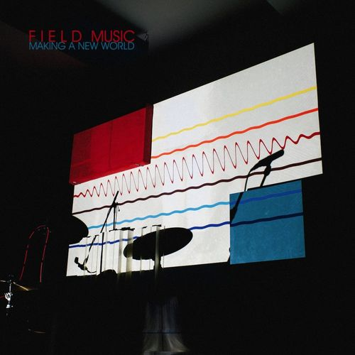 FIELD MUSIC : MAKING A NEW WORLD (2019) CD / LP GATEFOLD SLEEVE