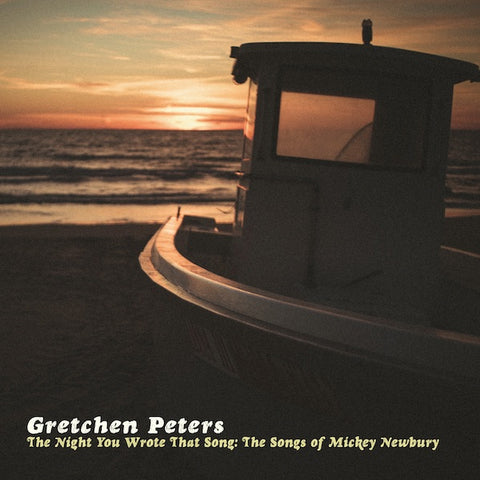 PETERS, GRETCHEN: THE NIGHT YOU WROTE THAT SONG.... (2020) CD