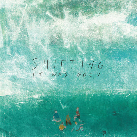 SHIFTING: IT WAS GOOD (2020) VINYL LP
