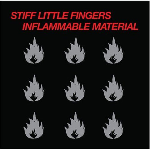 STIFF LITTLE FINGERS: INFLAMMABLE MATERIAL (2019 REISSUE)