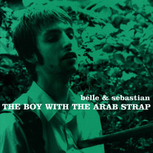 BELLE AND SEBASTIAN : THE BOY WITH THE ARAB STRAP (1998) LP 2014 REISSUE