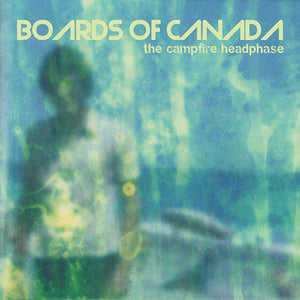 BOARDS OF CANADA: THE CAMPFIRE HEADPHASE (2005) CD & 2LP 2013 REISSUE