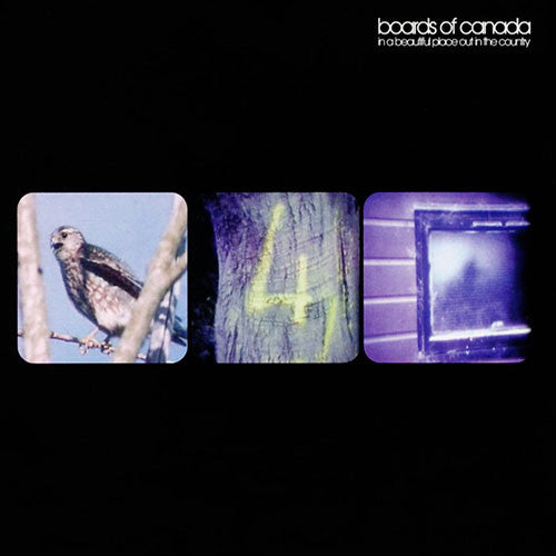BOARDS OF CANADA: IN A BEAUTIFUL PLACE OUT IN THE COUNTRY