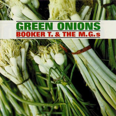 BOOKER T. & THE M.G.S: GREEN ONIONS (1962) 2017 MONO LP REISSUE