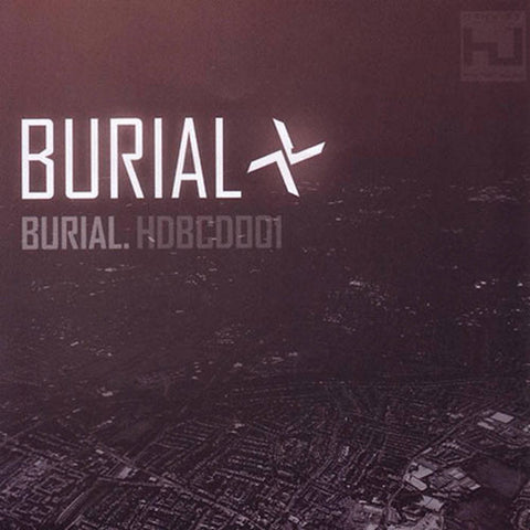 BURIAL : BURIAL (2006) CD & 2LP HYPERDUB RECORDS