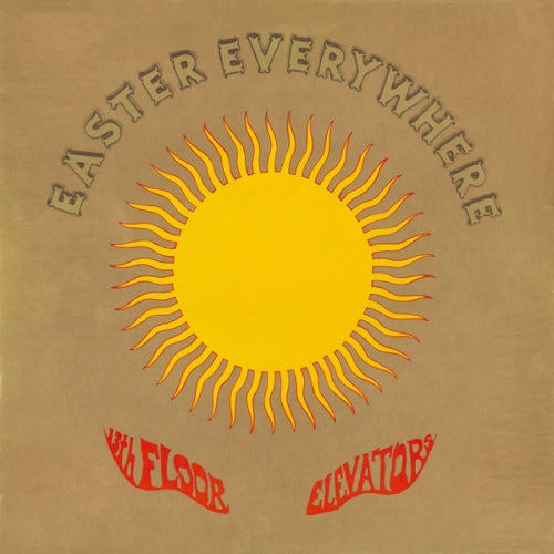 13TH FLOOR ELEVATORS: EASTER EVERYWHERE (1967) CD & LP