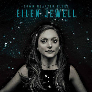 JEWELL, EILEN: DOWN HEARTED BLUES (2017)