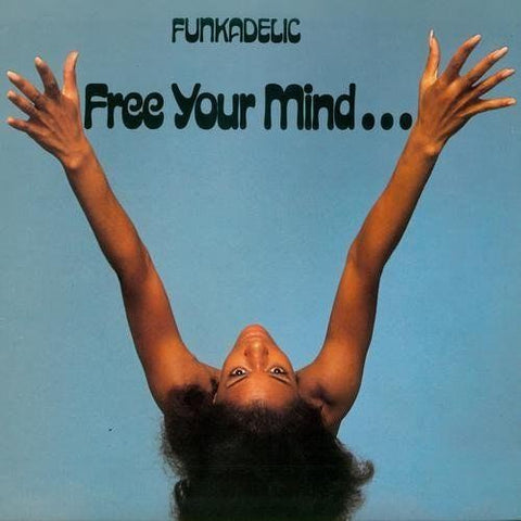 FUNKADELIC: FREE YOUR MIND... AND YOUR ASS WILL FOLLOW (1970) VINYL LP REISSUE