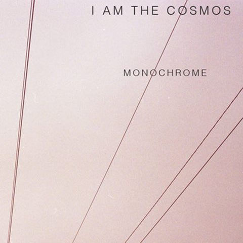 I AM THE COSMOS: MONOCHROME