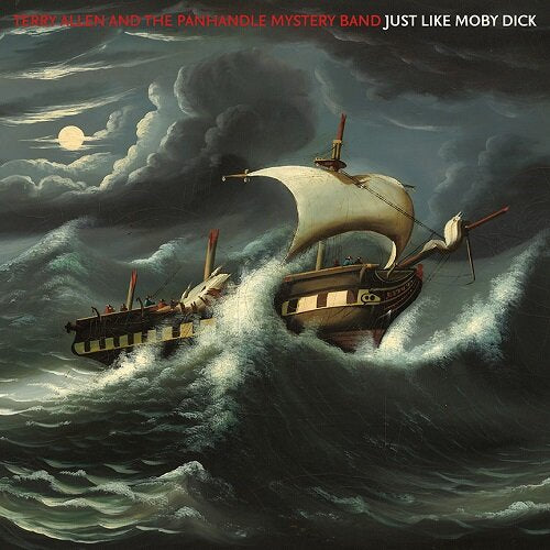 ALLEN, TERRY & THE PANHANDLE MYSTERY BAND: JUST LIKE MOBY DICK