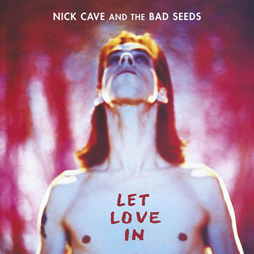 CAVE, NICK & THE BAD SEEDS : LET LOVE IN (1994) LP 2015 REMASTERED REISSUE 180 GRAM VINYL