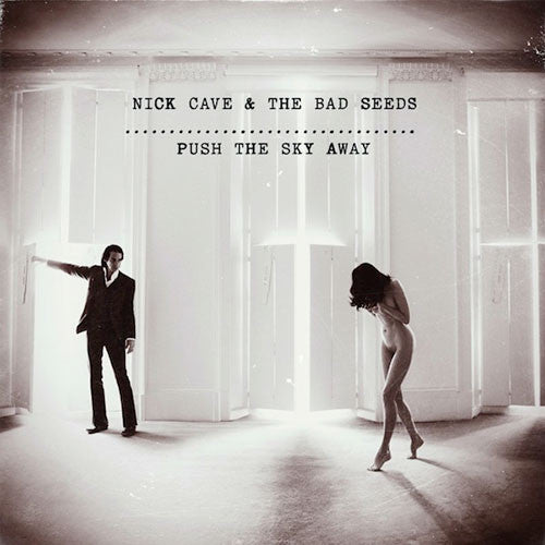 CAVE, NICK & THE BAD SEEDS : PUSH THE SKY AWAY (2013) CD / LP