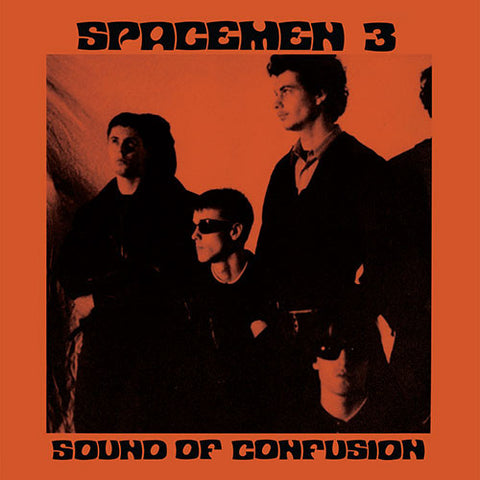 SPACEMEN 3: SOUND OF CONFUSION