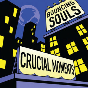 BOUNCING SOULS, THE: CRUCIAL MOMENTS (2019) LP