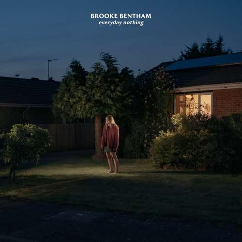 BENTHAM, BROOKE : EVERYDAY NOTHING (2020) CD / LP