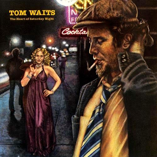 WAITS, TOM : THE HEART OF SATURDAY NIGHT (1974) CD / LP