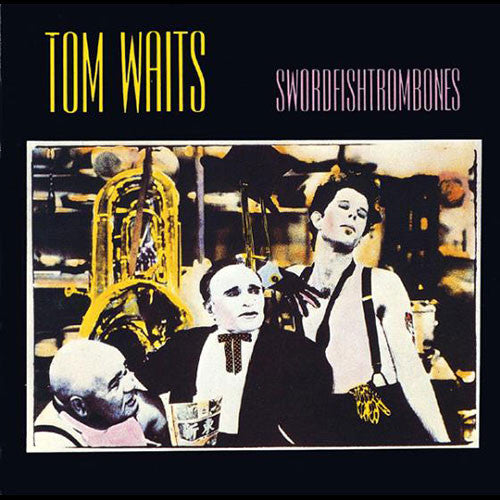 WAITS, TOM: SWORDFISHTROMBONES