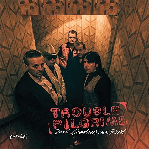 TROUBLE PILGRIMS : DARK SHADOWS AND RUST (2017) CD / LP LIMITED EDITION RED VINYL