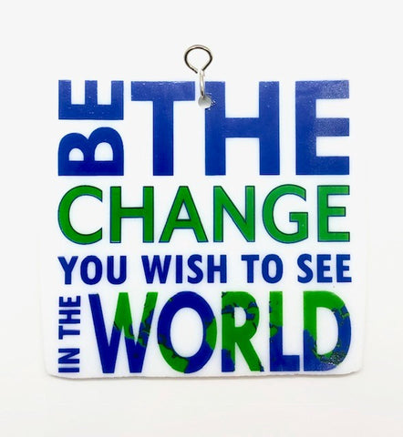Glass Cover- BE THE CHANGE