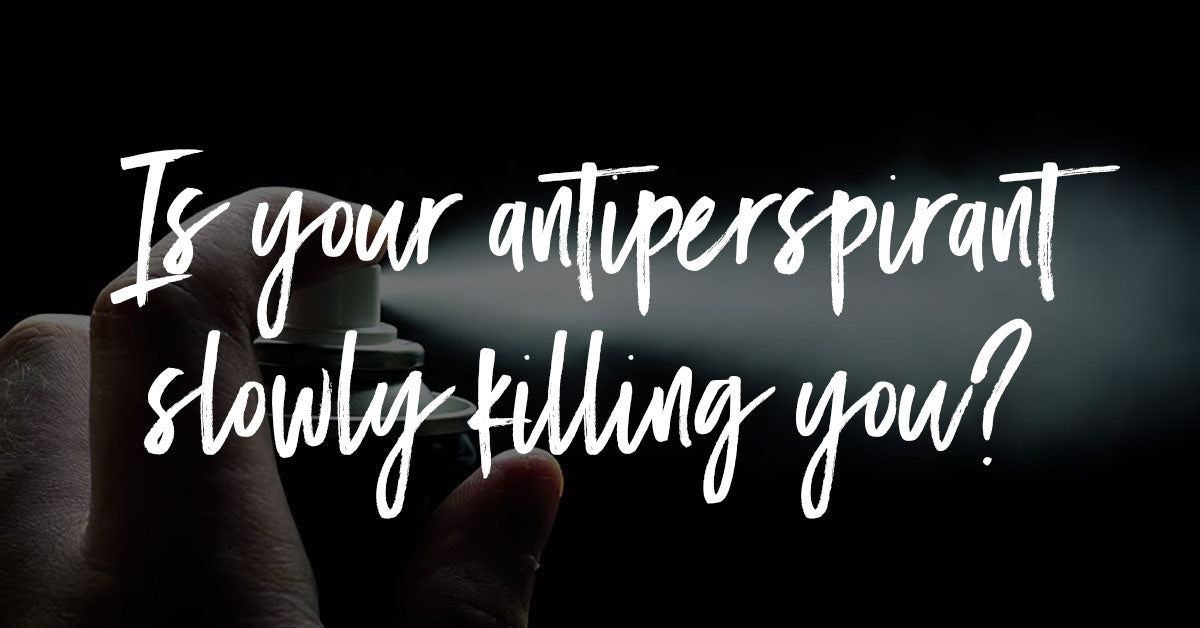 Is your Antiperspirant slowly killing you? And why you are Addicted to it!