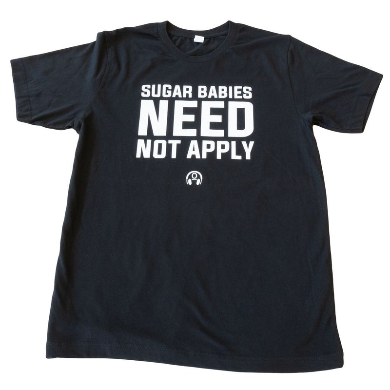 Sugar Babies Need Not Apply Mens T-Shirt