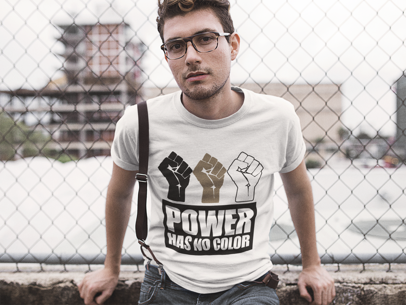Power Has No Color T-Shirt