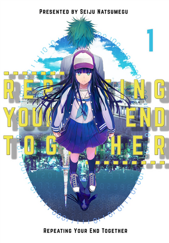 Repeating Your End Together ch.1
