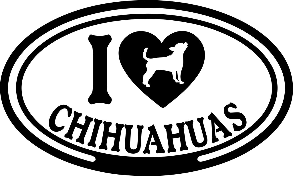 "I LOVE CHIHUAHUAS  5"" WIDE DECAL BY EYECANDY DECALS"