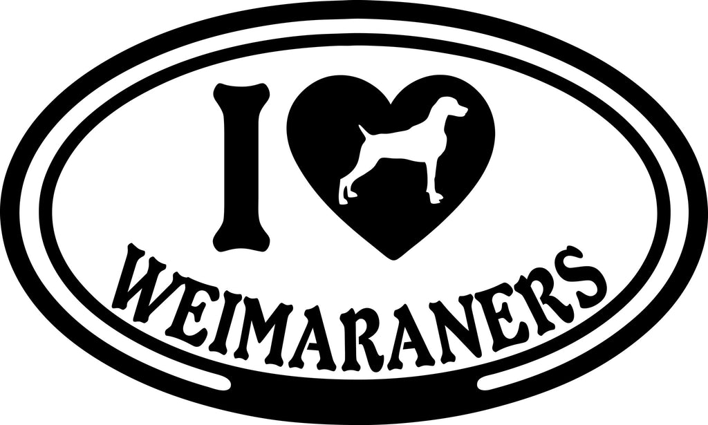"I LOVE WEIMARANERS  5"" WIDE DECAL BY EYECANDY DECALS"