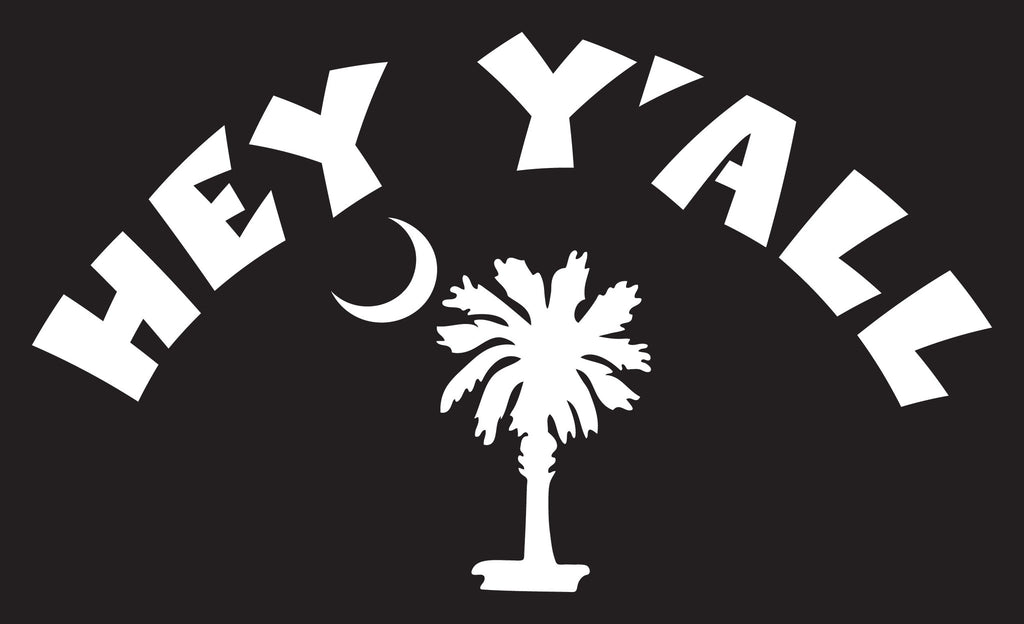 "HEY Y'ALL ARCHED OVER SOUTH CAROLINA PALMETTO AND MOON  6"" WIDE DECAL BY EYECANDY DECALS"
