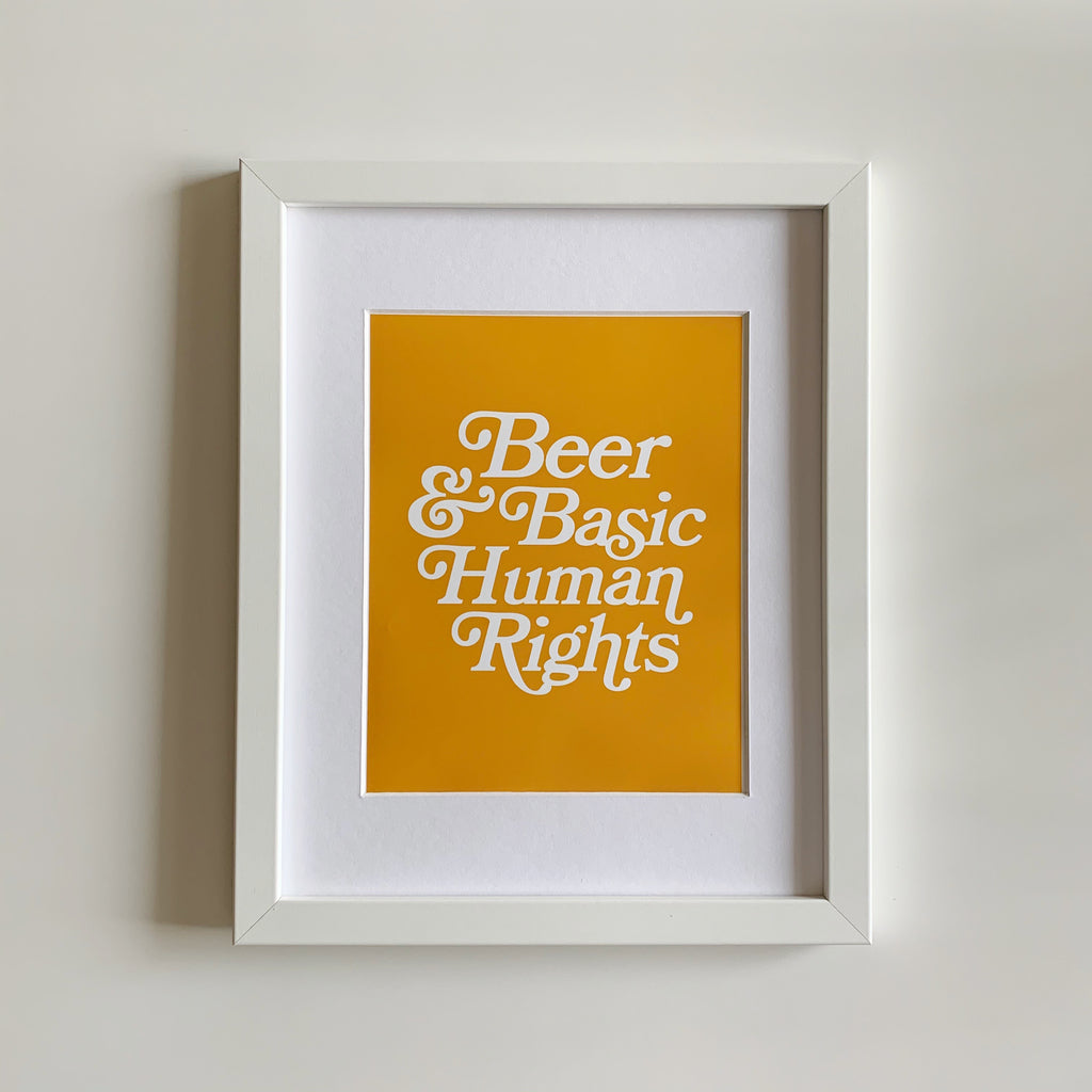 Beer & Basic Human Rights Art Print